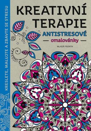 Kreativní terapie - Antistresové omalovánky [Papírenské zboží]